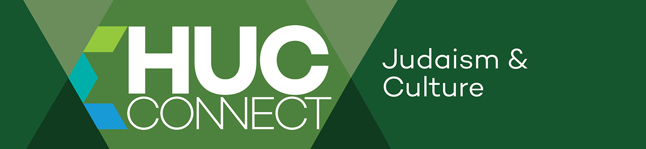 HUC Connect: Judaism & Culture