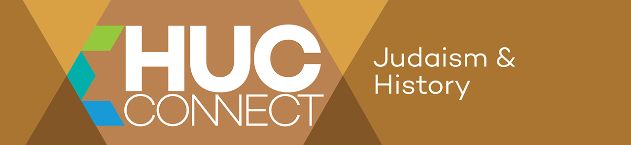HUC Connect: Judaism & History